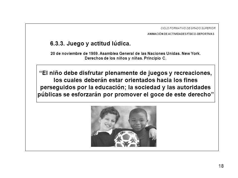 18 CICLO FORMATIVO DE GRADO SUPERIOR ANIMACIÓN DE ACTIVIDADES FÍSICO-DEPORTIVAS 6.3.3.