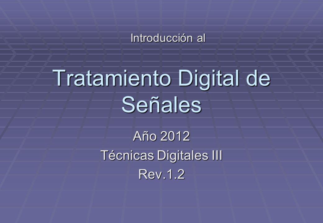 TECNICAS DIGITALES III2 Señales y sistemas Señales y clasificación Señales y clasificación Sistemas y clasificación Sistemas y clasificación Respuesta al impulso de los sistemas Respuesta al impulso de los sistemas