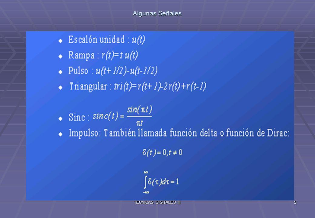 TECNICAS DIGITALES III6 Algunas señales: (cont)