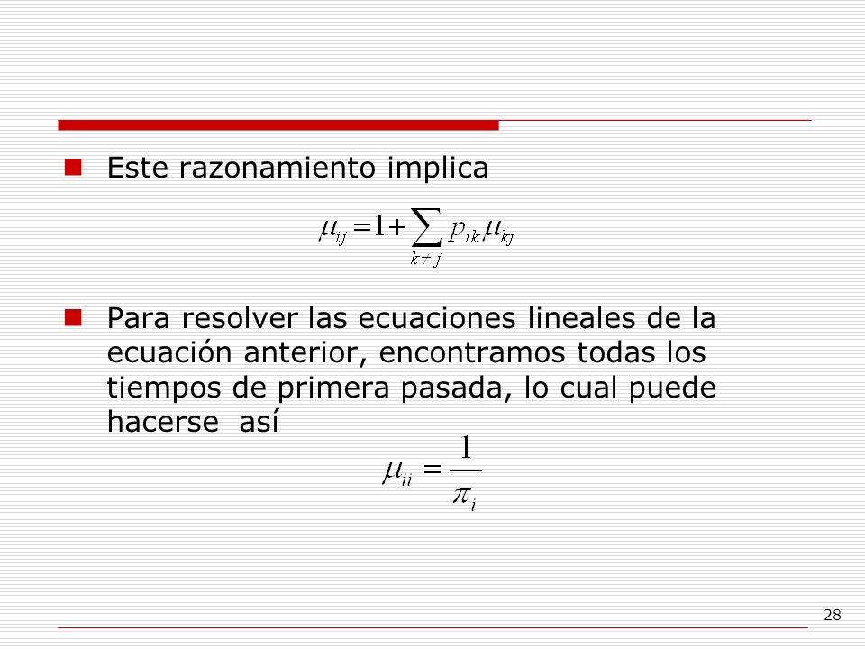 28 Este razonamiento implica Para resolver las ecuaciones lineales de la ecuación anterior, encontramos todas los tiempos de primera pasada, lo cual p