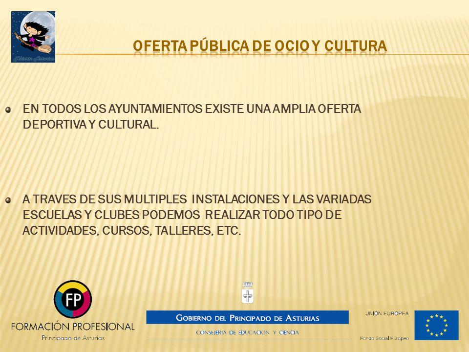 EN TODOS LOS AYUNTAMIENTOS EXISTE UNA AMPLIA OFERTA DEPORTIVA Y CULTURAL. A TRAVES DE SUS MULTIPLES INSTALACIONES Y LAS VARIADAS ESCUELAS Y CLUBES POD