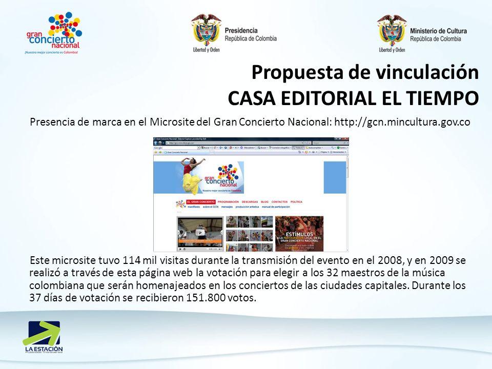 Presencia de marca en el Microsite del Gran Concierto Nacional: http://gcn.mincultura.gov.co Este microsite tuvo 114 mil visitas durante la transmisión del evento en el 2008, y en 2009 se realizó a través de esta página web la votación para elegir a los 32 maestros de la música colombiana que serán homenajeados en los conciertos de las ciudades capitales.