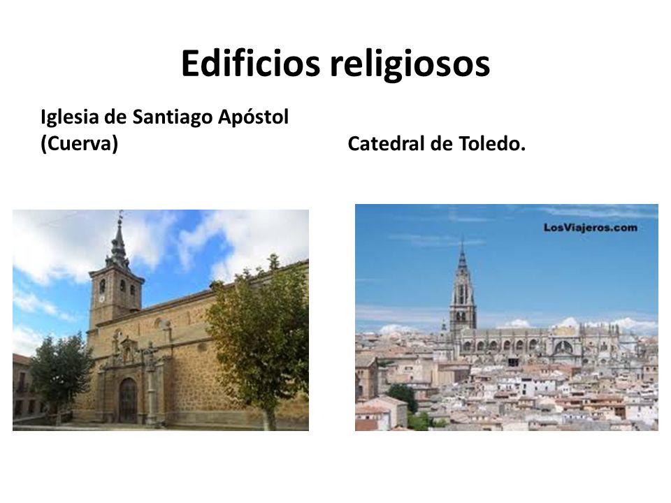 Edificios religiosos Iglesia de Santiago Apóstol (Cuerva)Catedral de Toledo.