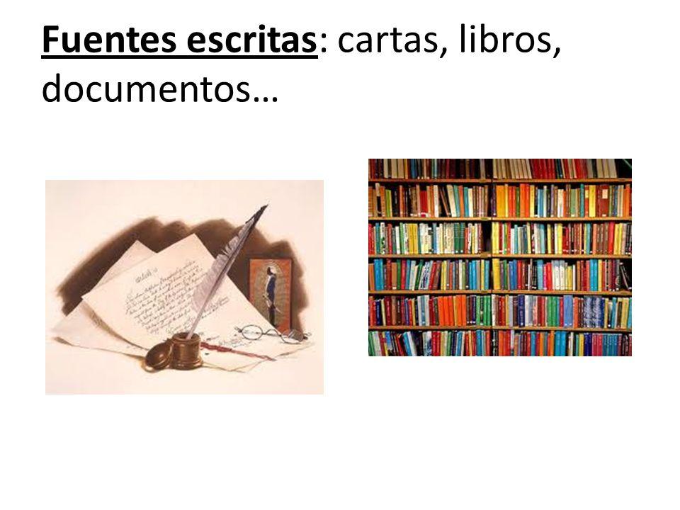 Fuentes escritas: cartas, libros, documentos…