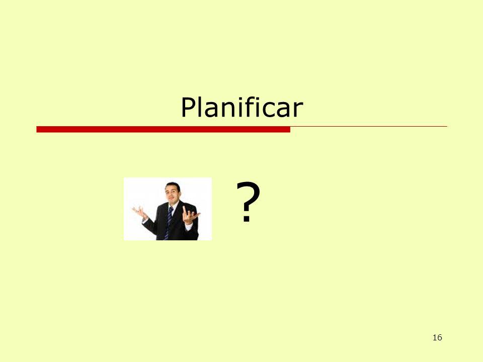Planificar ? 16