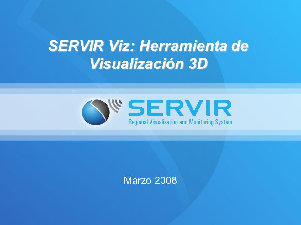 SERVIR Viz: Herramienta de Visualización 3D Marzo 2008