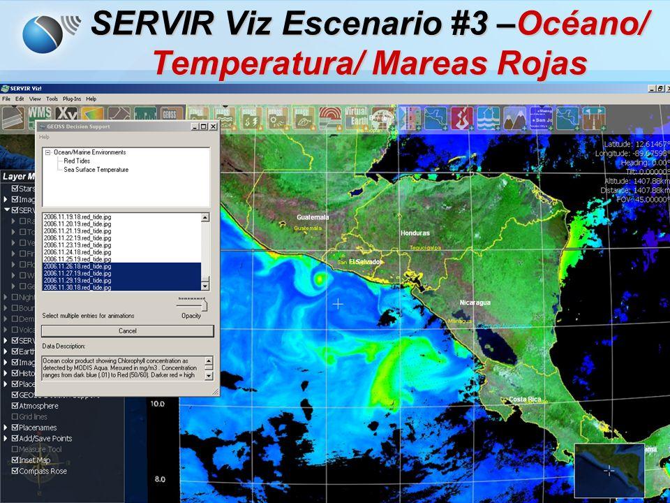 SERVIR Viz Escenario #3 –Océano/ Temperatura/ Mareas Rojas