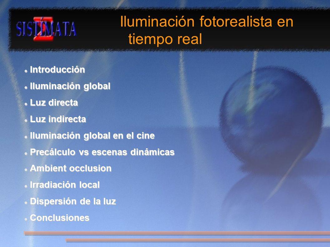 Introducción Introducción Iluminación global Iluminación global Luz directa Luz directa Luz indirecta Luz indirecta Iluminación global en el cine Ilum