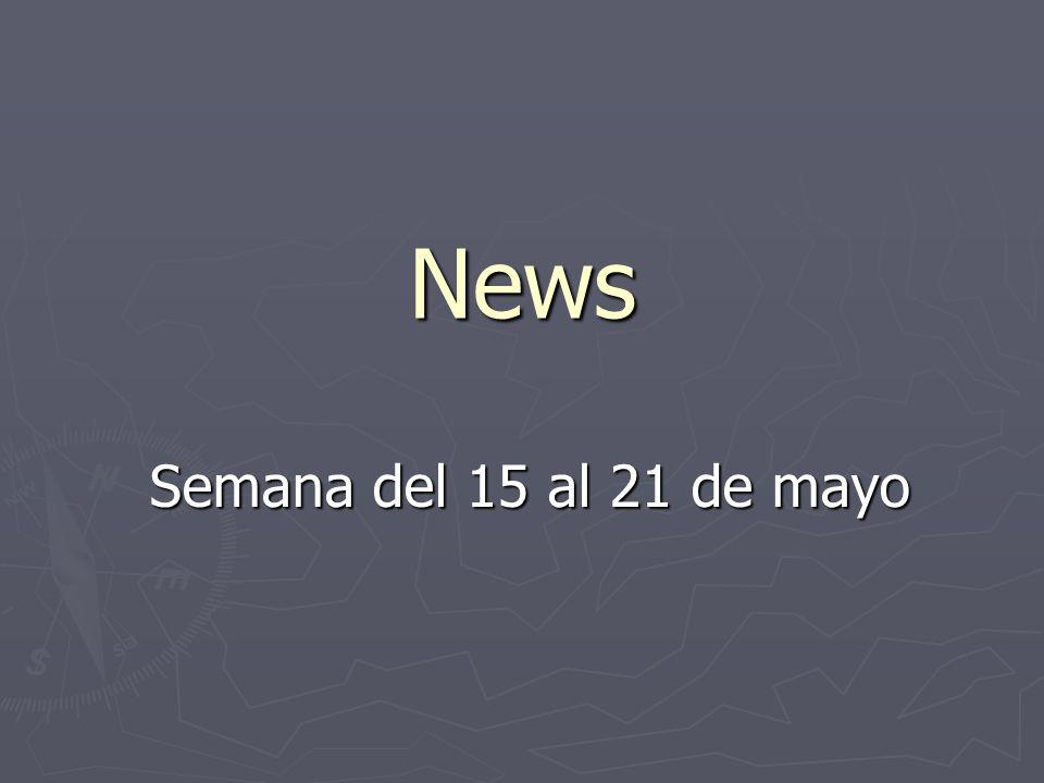 News Semana del 15 al 21 de mayo