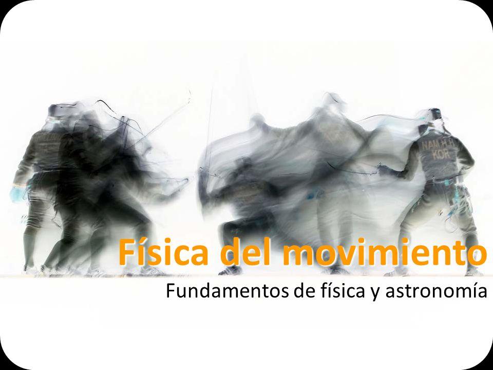 Fundamentos de física y astronomía Física del movimiento