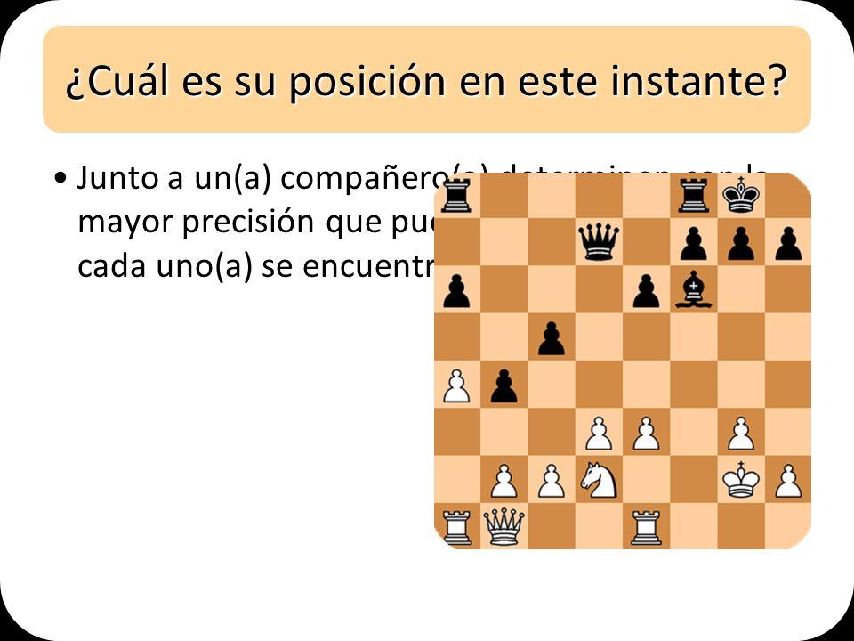 ¿Cuál es su posición en este instante? Junto a un(a) compañero(a) determinen con la mayor precisión que puedan, la posición en que cada uno(a) se encu
