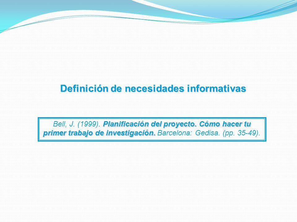 Definición de necesidades informativas Planificación del proyecto.