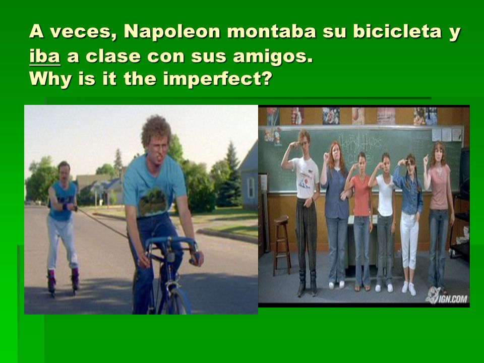 A veces, Napoleon montaba su bicicleta y iba a clase con sus amigos. Why is it the imperfect?