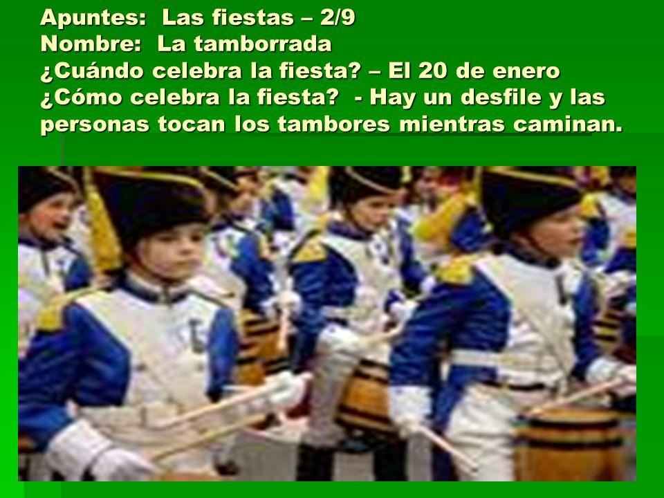 Apuntes: Las fiestas – 2/9 Nombre: La tamborrada ¿Cuándo celebra la fiesta.