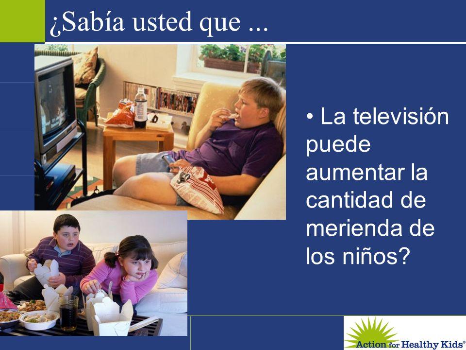 La televisión puede aumentar la cantidad de merienda de los niños? ¿Sabía usted que...