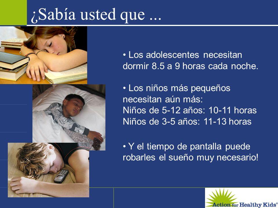 Los adolescentes necesitan dormir 8.5 a 9 horas cada noche. Los niños más pequeños necesitan aún más: Niños de 5-12 años: 10-11 horas Niños de 3-5 año
