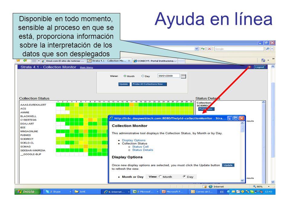Ayuda en línea Disponible en todo momento, sensible al proceso en que se está, proporciona información sobre la interpretación de los datos que son de