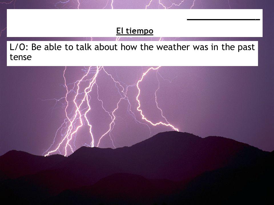 Había tormentas