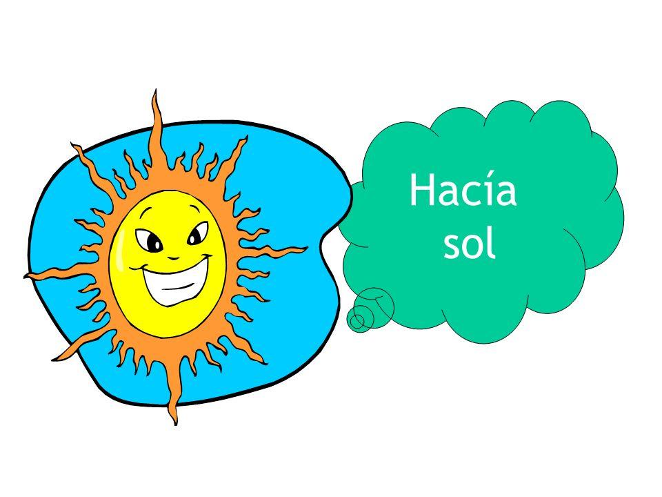 Hacía sol
