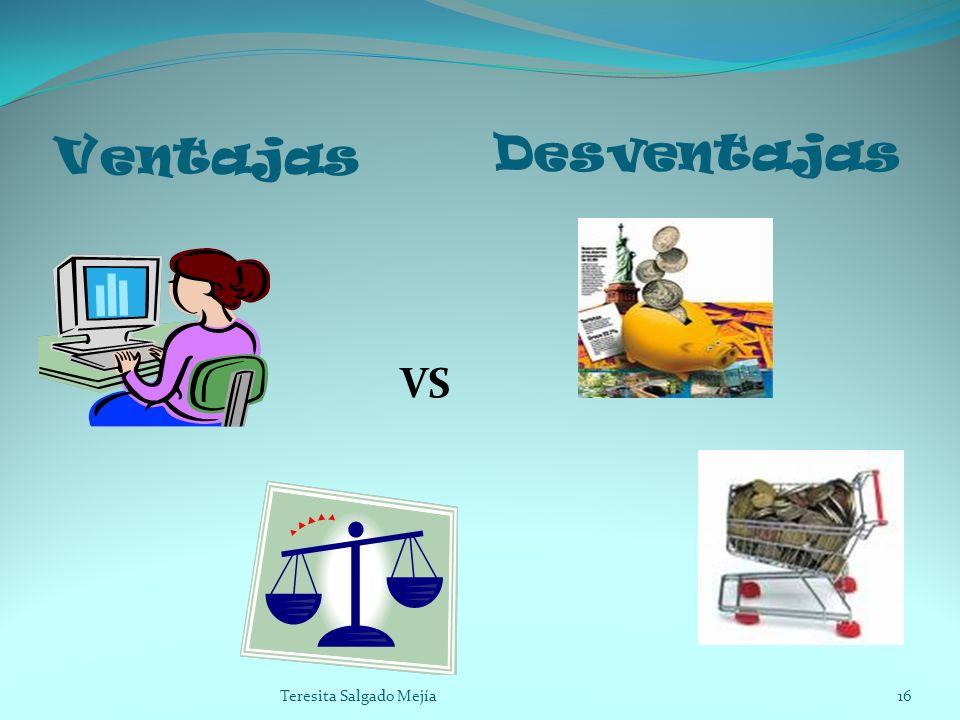 Ventajas Desventajas VS 16Teresita Salgado Mejía