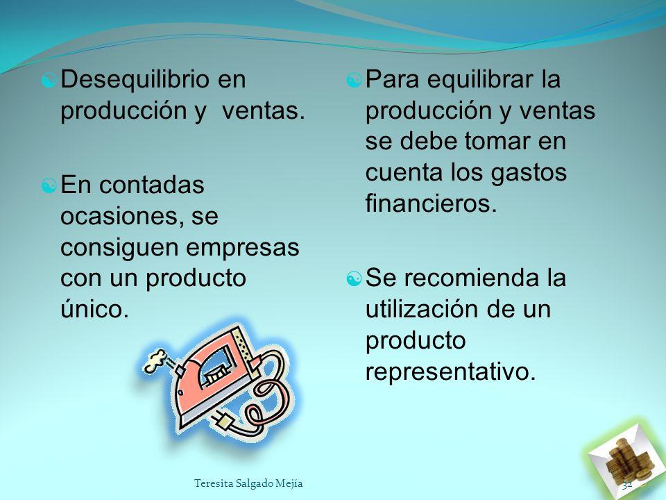 Desequilibrio en producción y ventas. En contadas ocasiones, se consiguen empresas con un producto único. Para equilibrar la producción y ventas se de