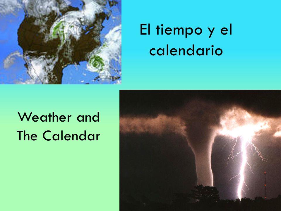 El tiempo y el calendario Weather and The Calendar