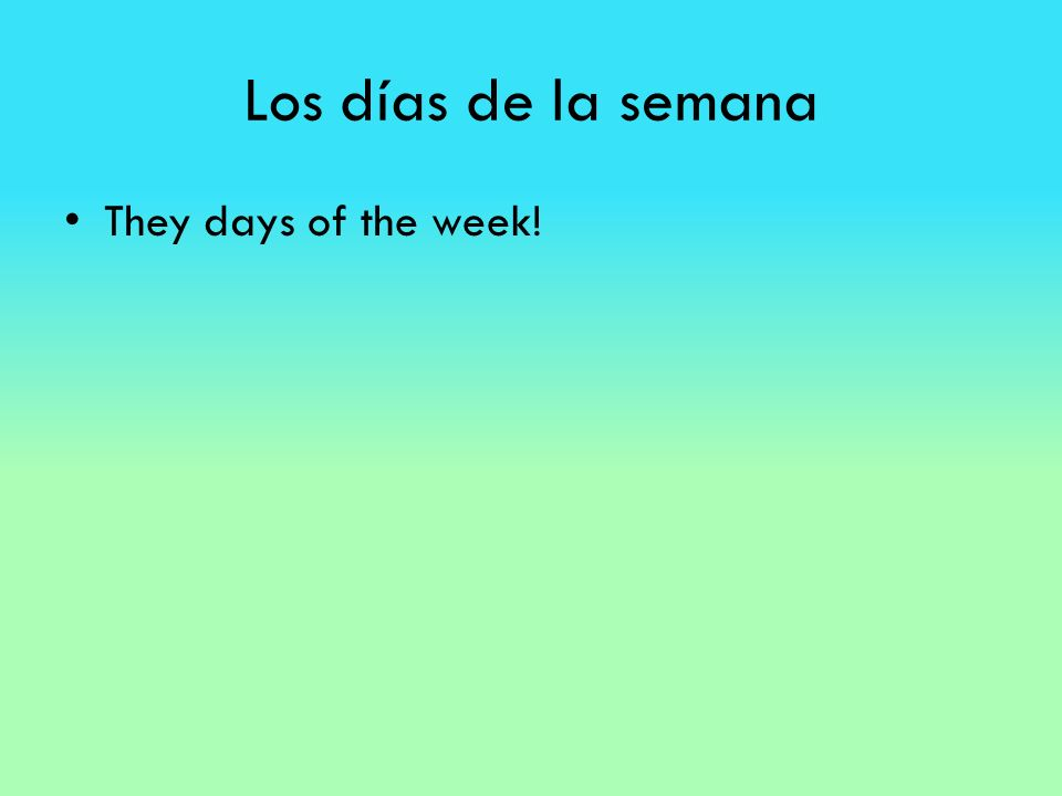Los días de la semana They days of the week!