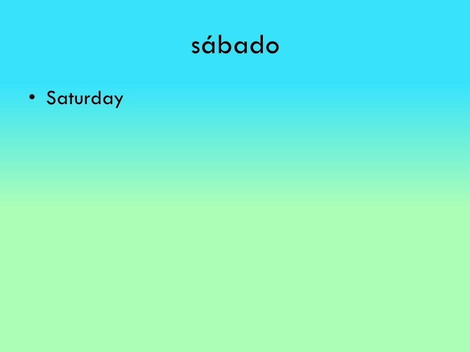 sábado Saturday