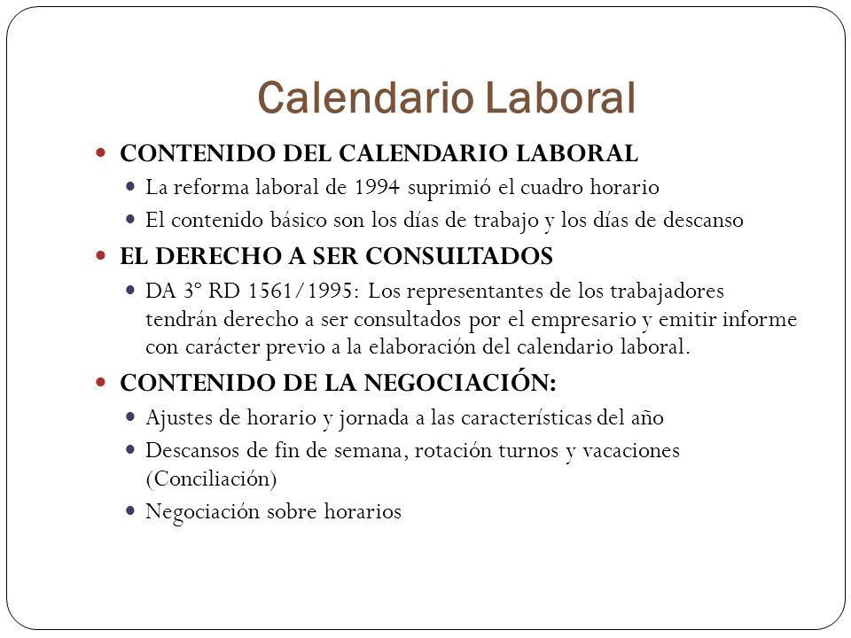 Calendario Laboral CONTENIDO DEL CALENDARIO LABORAL La reforma laboral de 1994 suprimió el cuadro horario El contenido básico son los días de trabajo