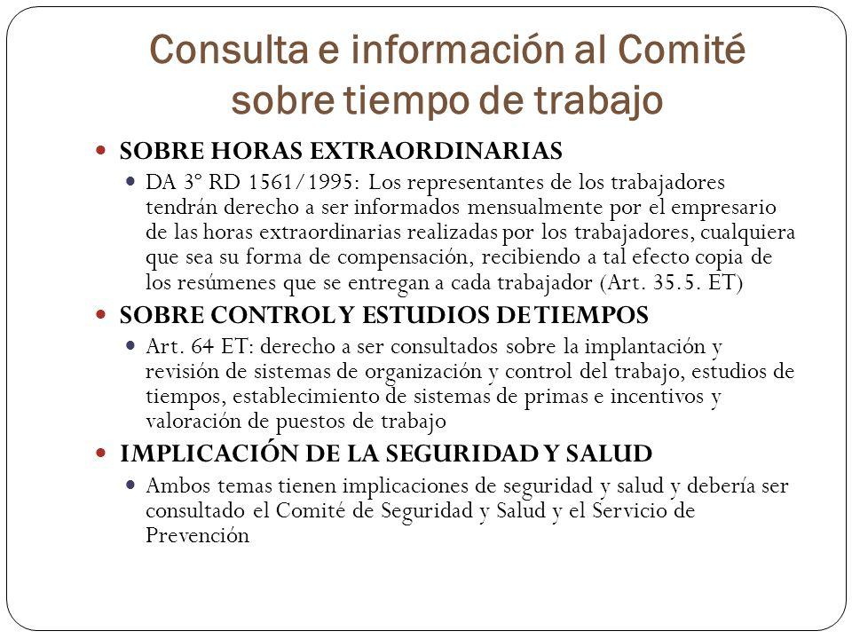 Consulta e información al Comité sobre tiempo de trabajo SOBRE HORAS EXTRAORDINARIAS DA 3º RD 1561/1995: Los representantes de los trabajadores tendrá