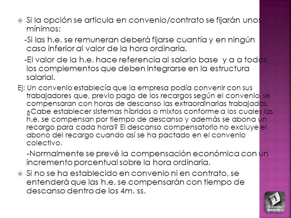Si la opción se articula en convenio/contrato se fijarán unos mínimos: -Si las h.e.