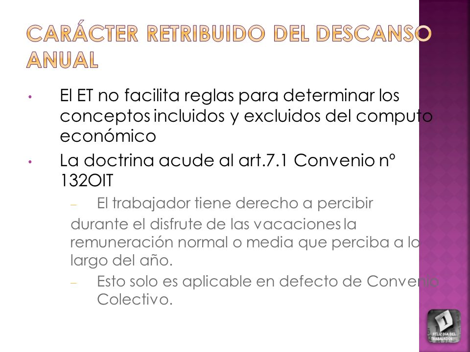 El ET no facilita reglas para determinar los conceptos incluidos y excluidos del computo económico La doctrina acude al art.7.1 Convenio nº 132OIT – E
