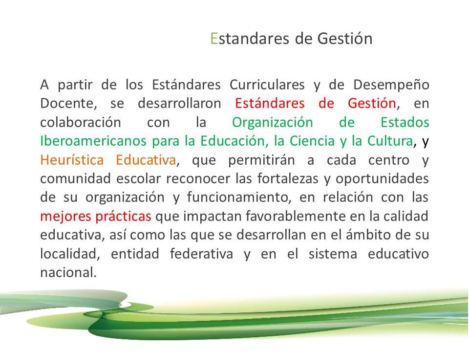 A partir de los Estándares Curriculares y de Desempeño Docente, se desarrollaron Estándares de Gestión, en colaboración con la Organización de Estados
