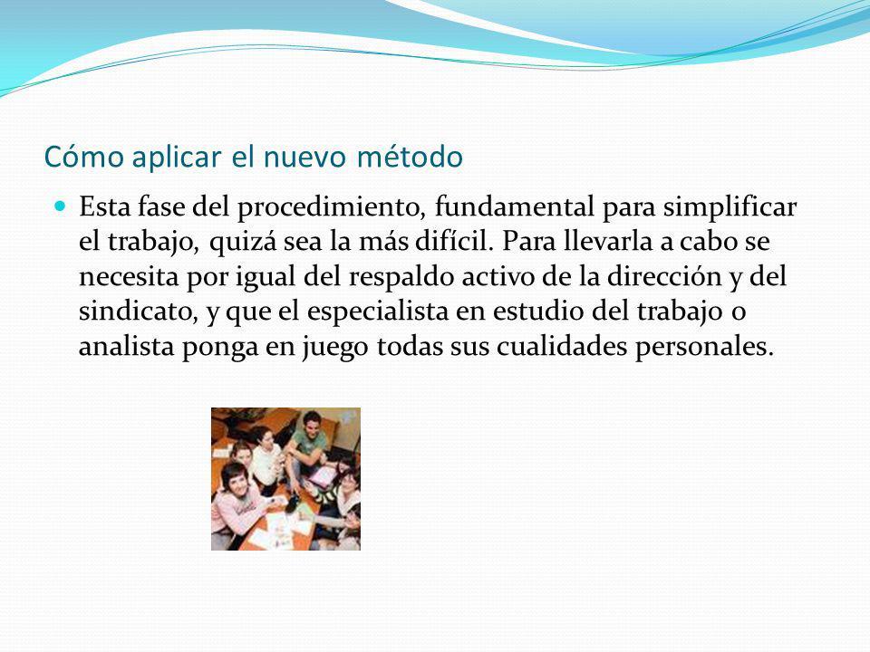 Cómo aplicar el nuevo método Esta fase del procedimiento, fundamental para simplificar el trabajo, quizá sea la más difícil.