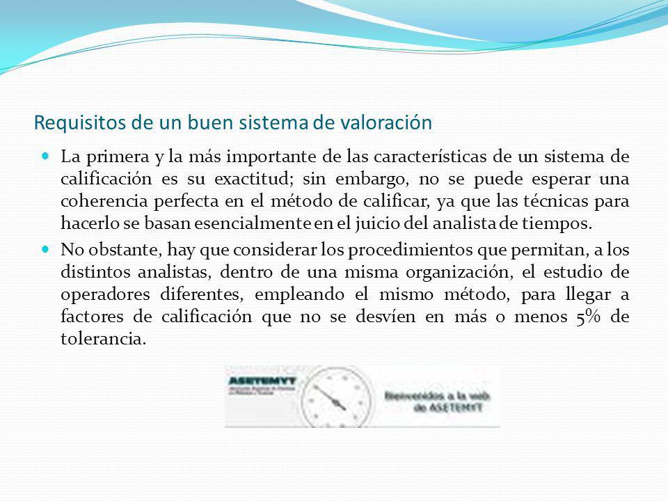 Requisitos de un buen sistema de valoración La primera y la más importante de las características de un sistema de calificación es su exactitud; sin e