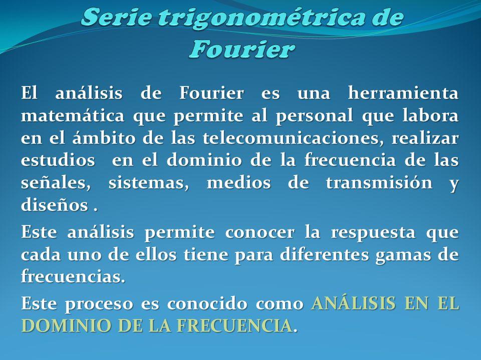 El análisis de Fourier es una herramienta matemática que permite al personal que labora en el ámbito de las telecomunicaciones, realizar estudios en e