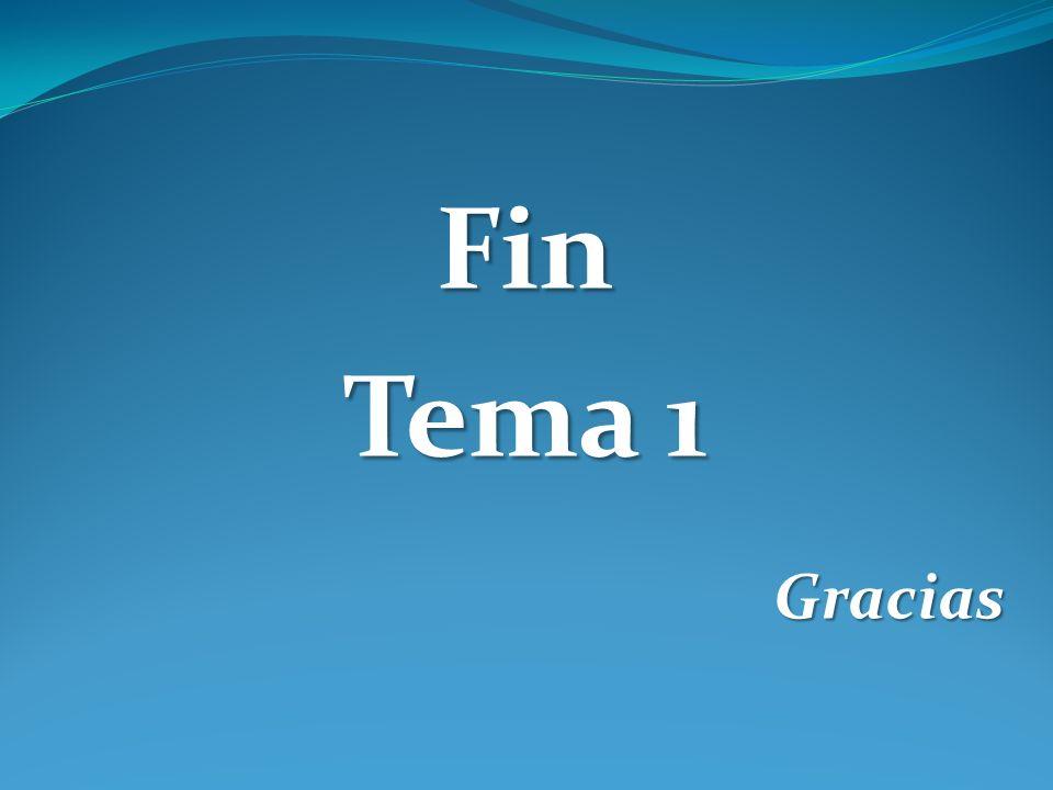 Fin Tema 1 Gracias
