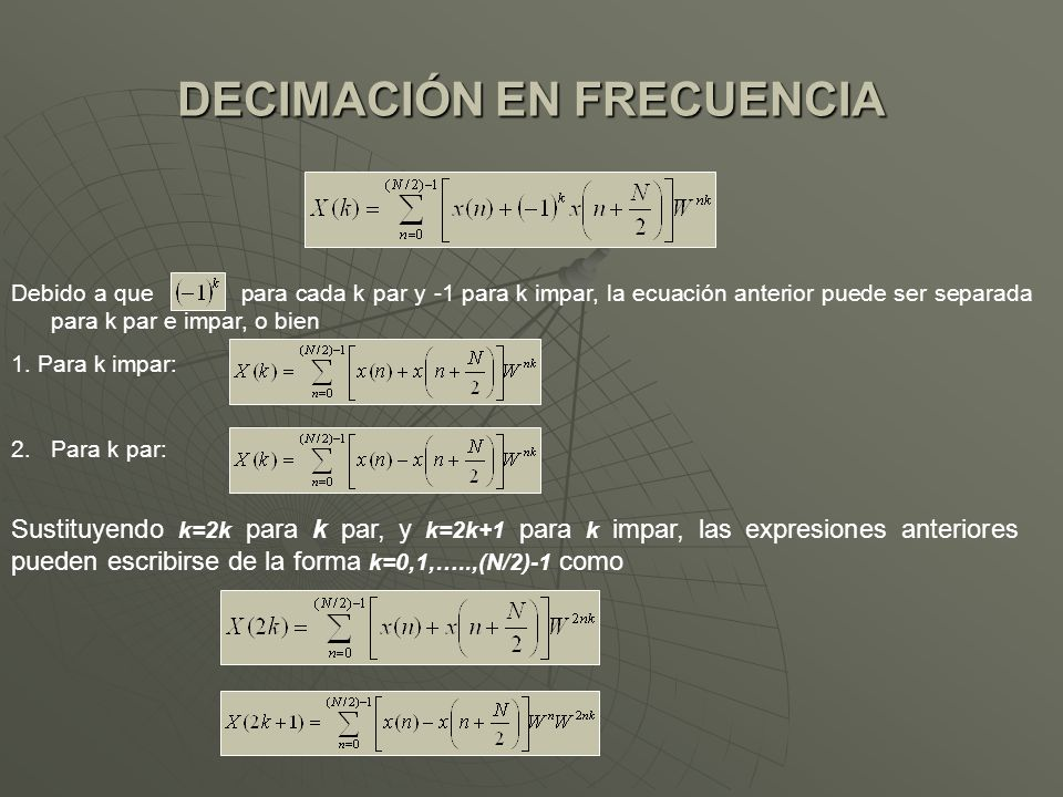 Debido a que para cada k par y -1 para k impar, la ecuación anterior puede ser separada para k par e impar, o bien 1.