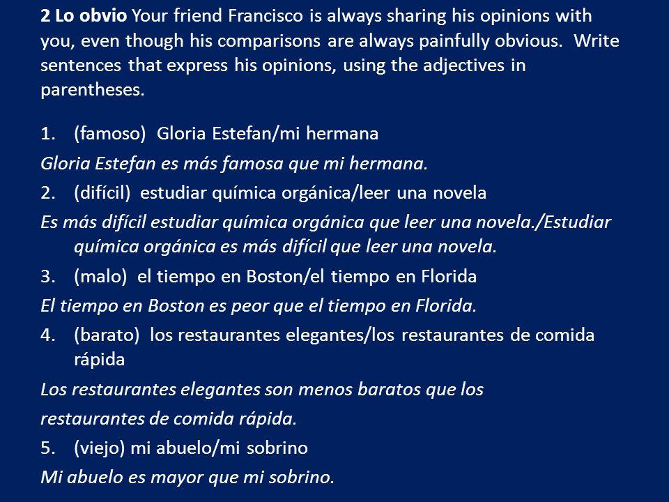 3 ¿Por qué.Complete the sentences with the correct comparisons.