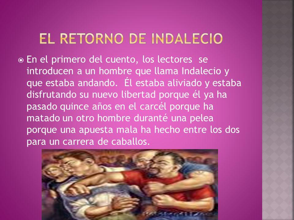 Indalecio encontró su proprio rancho y vio su vieja esposa con muchos niños muy jovenes.