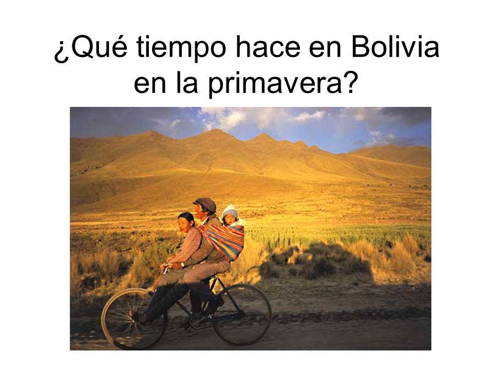 ¿Qué tiempo hace en Bolivia en la primavera?