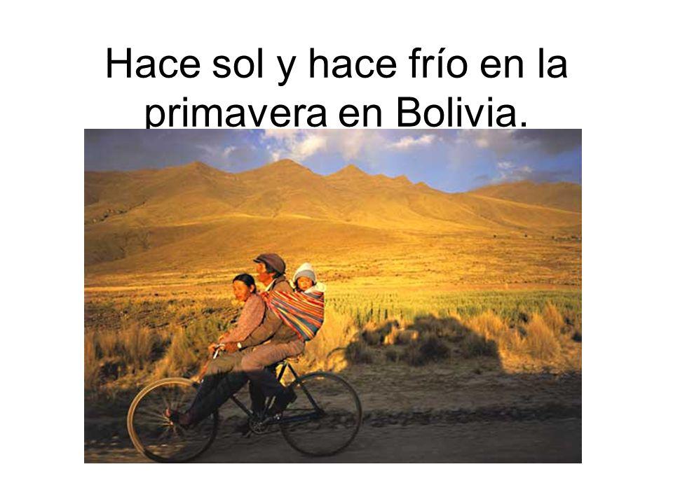 Hace sol y hace frío en la primavera en Bolivia.