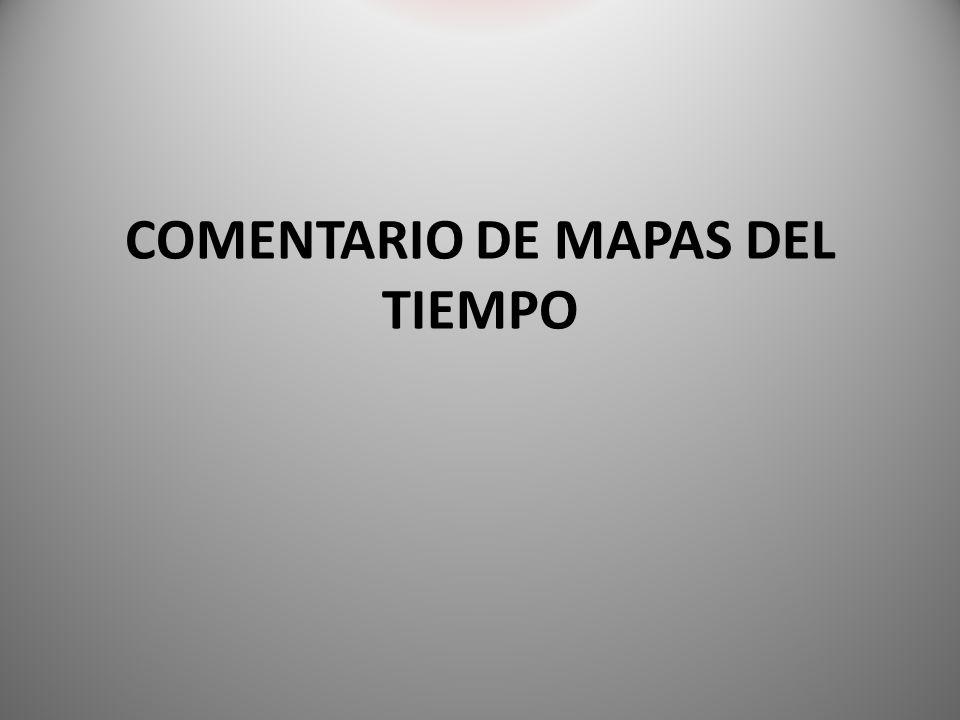 COMENTARIO DE MAPAS DEL TIEMPO
