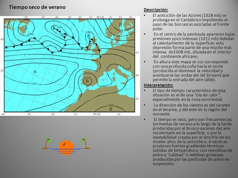 Descripción: El anticiclón de las Azores (1028 mb) se prolonga en el Cantábrico impidiendo el paso de las borrascas asociadas al frente polar.
