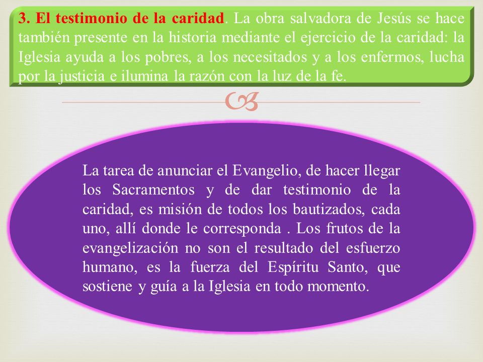 3. El testimonio de la caridad. La obra salvadora de Jesús se hace también presente en la historia mediante el ejercicio de la caridad: la Iglesia ayu