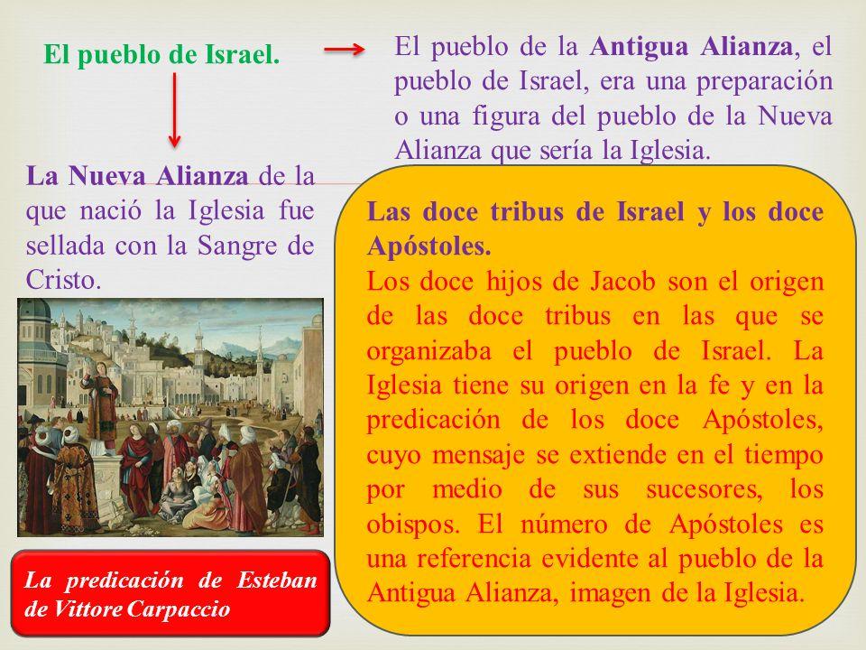 El pueblo de Israel. El pueblo de la Antigua Alianza, el pueblo de Israel, era una preparación o una figura del pueblo de la Nueva Alianza que sería l