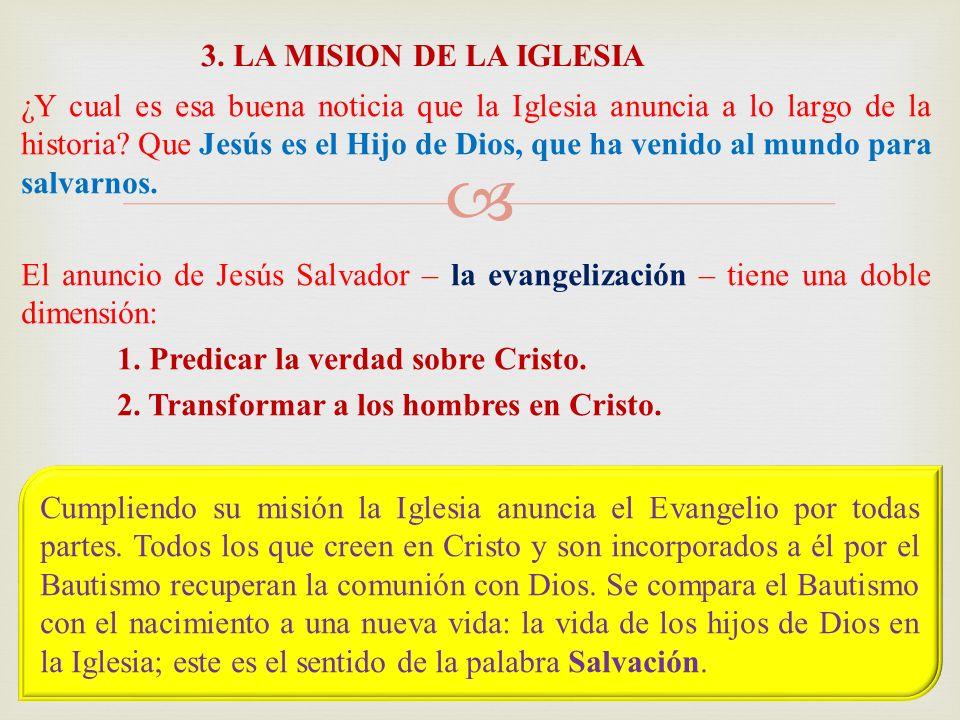 ¿Y cual es esa buena noticia que la Iglesia anuncia a lo largo de la historia? Que Jesús es el Hijo de Dios, que ha venido al mundo para salvarnos. El