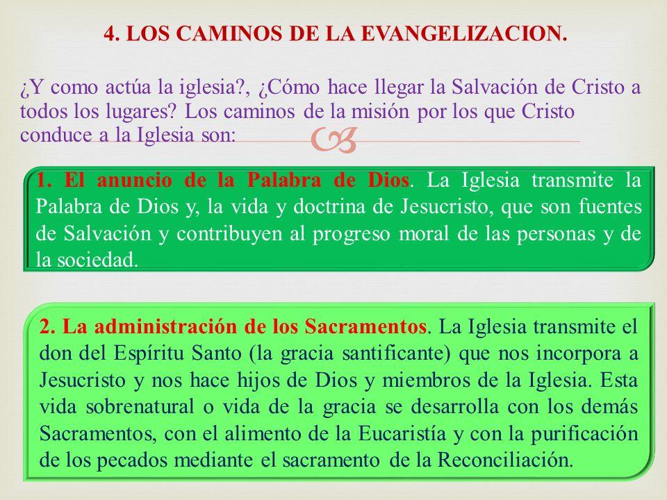 ¿Y como actúa la iglesia?, ¿Cómo hace llegar la Salvación de Cristo a todos los lugares.