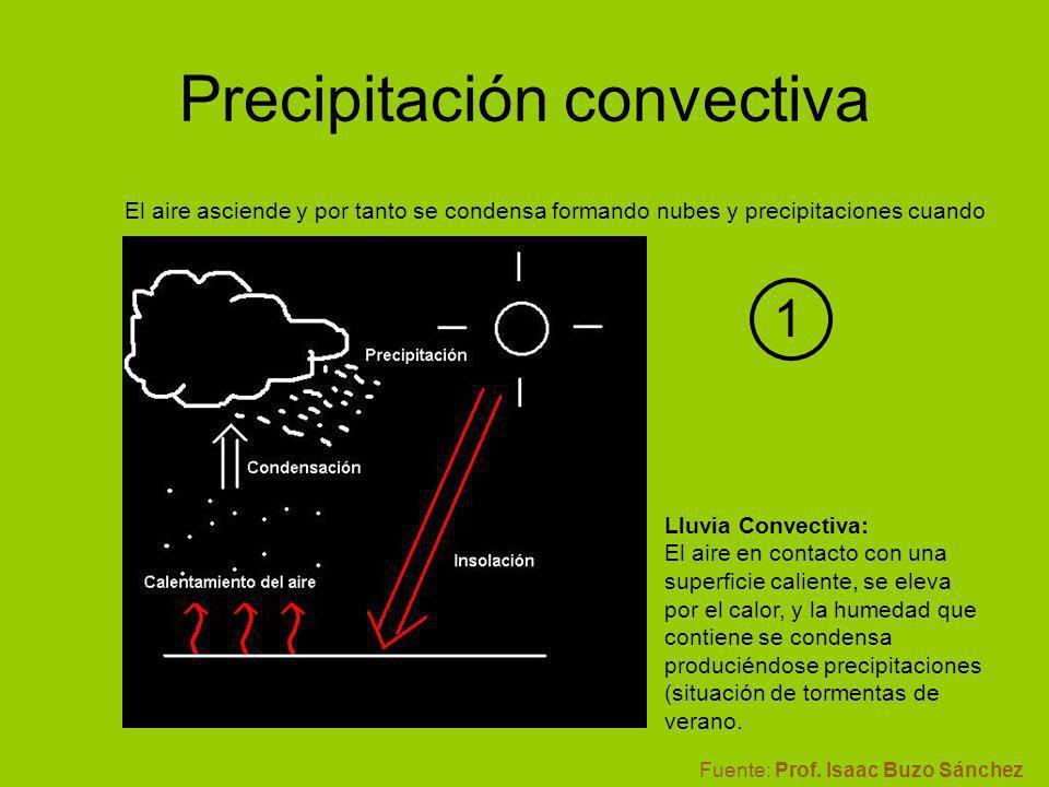 El aire asciende y por tanto se condensa formando nubes y precipitaciones cuando Lluvia Convectiva: El aire en contacto con una superficie caliente, s