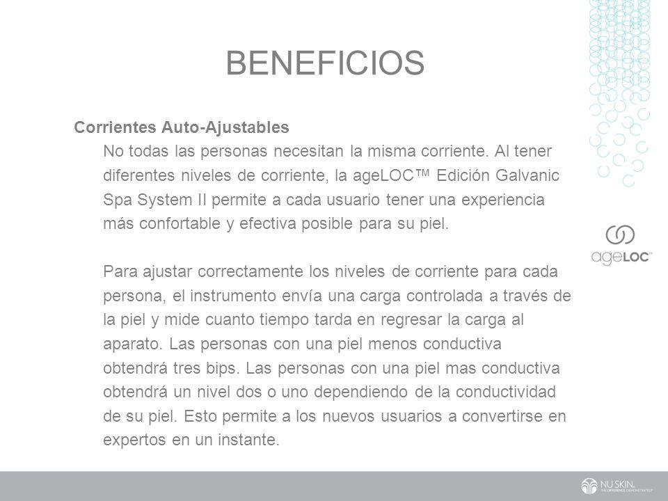 BENEFICIOS Corrientes Auto-Ajustables No todas las personas necesitan la misma corriente.